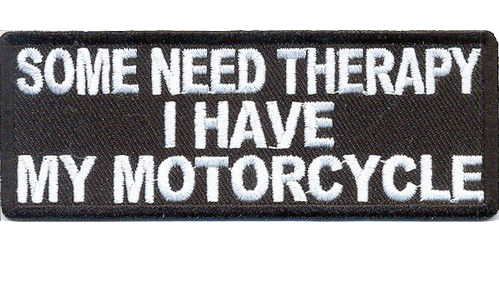 Some-Need-Therapy-I-Have-My-Motorcycle-Embroidered-NEW-IRON-ON-and-SEW-ON-Cool-Biker.png